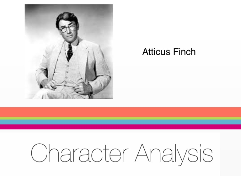 character analysis of atticus finch Atticus finch is the father of two young children, jem and scout throughout the book jem and his little sister scout learn a lot about the.