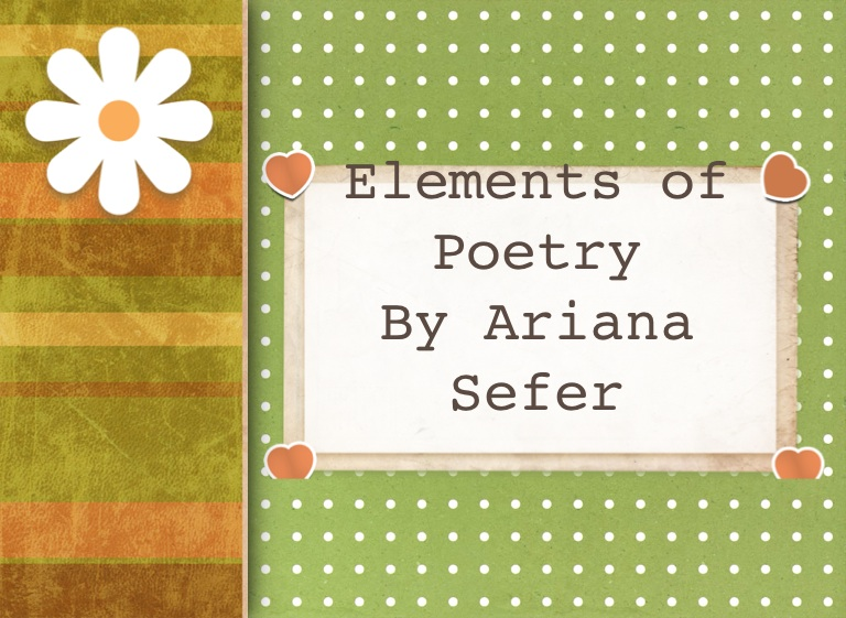 elements of poetry Test your knowledge to see if you can remember the different elements of poetry.