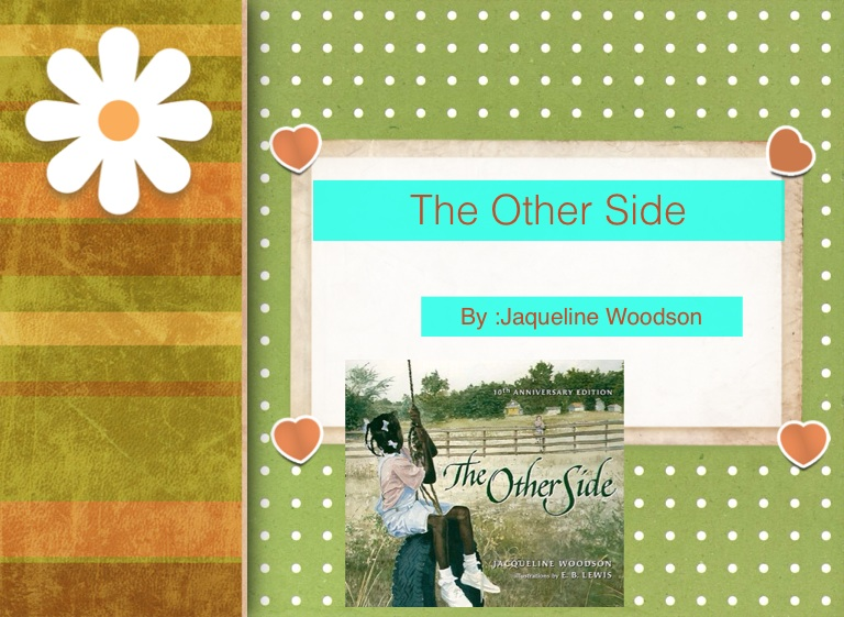 The Other Side By Jaqueline Woodson On Flowvella Presentation
