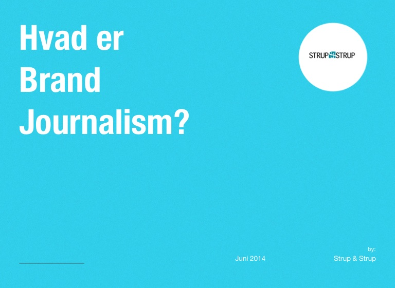 Hvad er Brand Journalism? on FlowVella - Presentation Software for Mac iPad and iPhone